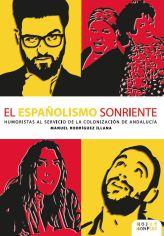 """Libro """"El españolismo sonriente. Humoristas al servicio de la colonización de Andalucía"""""""
