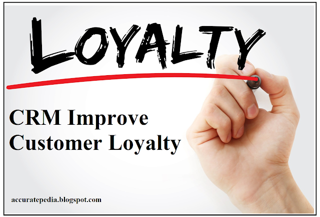CRM Improve customer loyalty (and revenue)