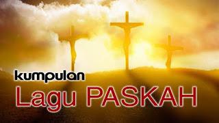 Kumpulan lagu Paskah Populer Terbaru lengkap Pujian dan Penyembahan