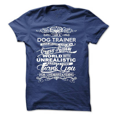 """I Am A Dog Trainer"" T Shirts And Hoodies"