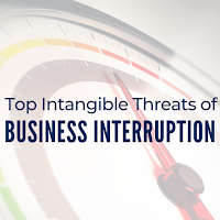 These Intangible Threats Are Top Culprits of Business Interruption