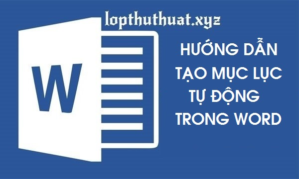 Hướng dẫn tạo mục lục tự động trong Word