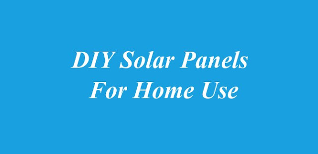 DIY Solar Panels for Home Use