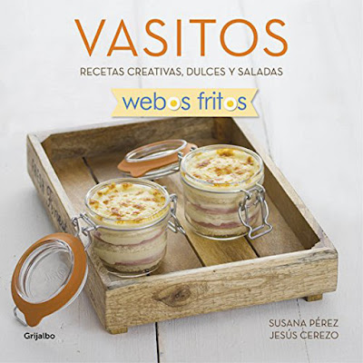 LIBRO - Vasitos | Webos Fritos ¡Susana Pérez & Jesús Cerezo (Grijalbo - 14 Abril 2016) COCINA & RECETAS Edición papel & digital ebook kindle Comprar en Amazon España