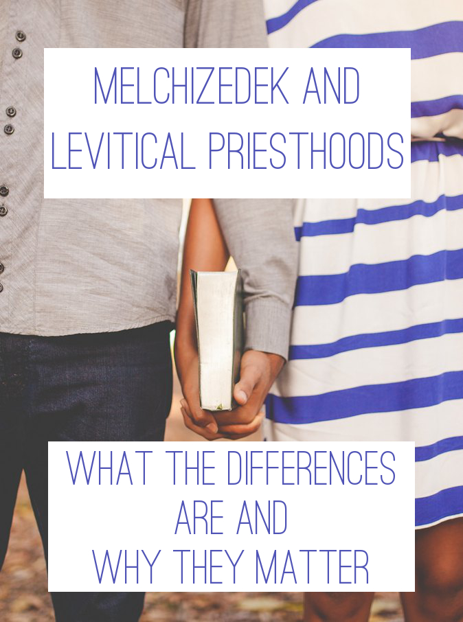 Melchizedek and Levitical Priesthoods
