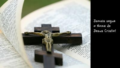 Muitos Serão perseguidos, mas não nego o Nome de Jesus.