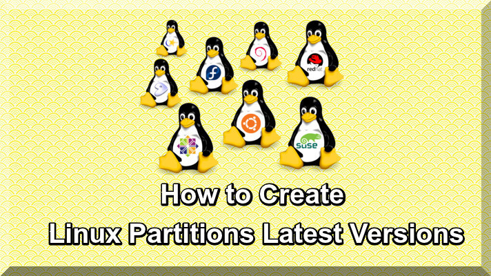 How to Create Linux Partitions Latest Versions