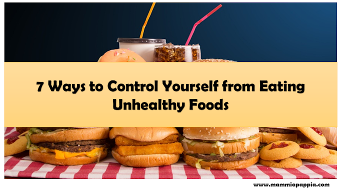 7 Ways to Control Yourself from Eating Junkfood/ Unhealthy Foods.