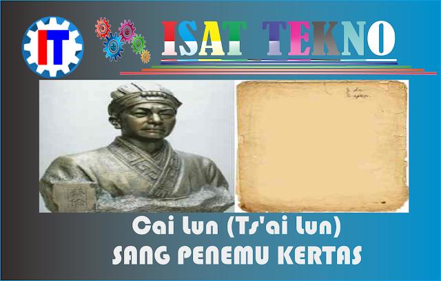 Sang Penemu Kertas ~ Cai Lun (Ts'ai Lun)