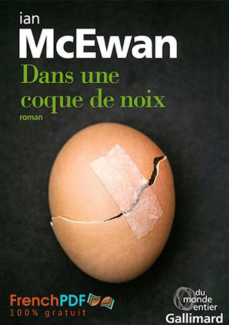 Roman 2017: Dans une coque de noix par Ian McEwan PDF Gratuit