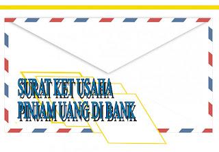 CONTOH SURAT KETERANGAN USAHA UNTUK PINJAMAN UANG BANK