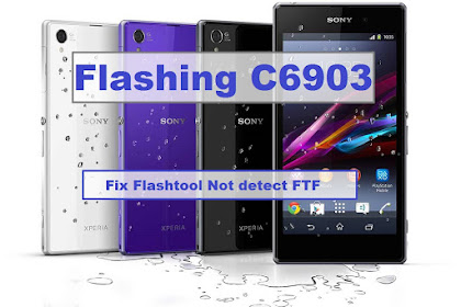 How to Flashing Xperia Z1 C6903 and Fix Not Detecting FTF