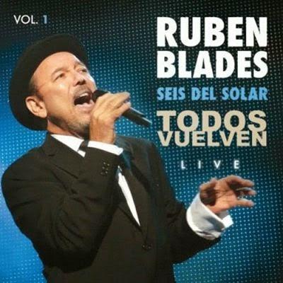 TODOS VUELVEN (LIVE) VOL 1 - RUBEN BLADES Y SEIS DEL SOLAR (2011)