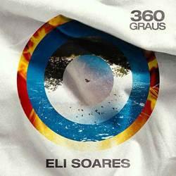 CD 360 Graus - Eli Soares (2019)