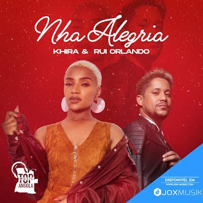 Khira feat Rui Orlando - Nha Alegria