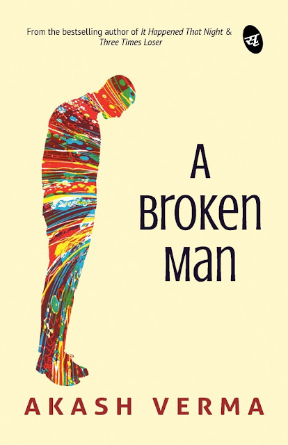 Book Review : A Broken Man - Akash Verma