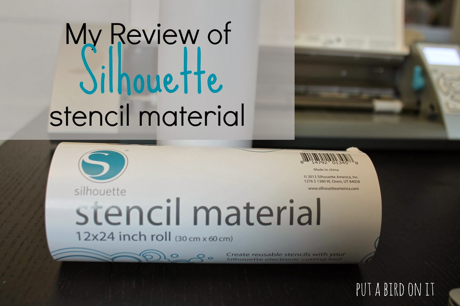 Put A Bird On It: My Review of Silhouette Stencil Material