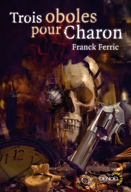 Trois Oboles pour Charon, de Franck Ferric (illus. Bastien Lecouffe Deharme)