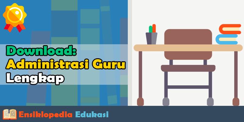 Administrasi Guru Kelas SD 1,2,3,4,5,6 Excel untuk Akreditasi Sekolah