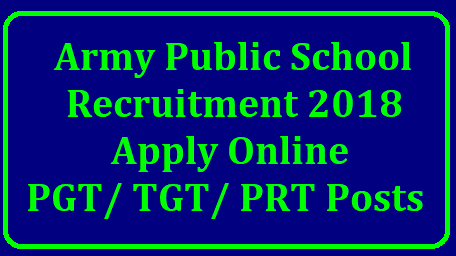 Army Public School Recruitment 2018 – Apply Online for 8000 PGT/ TGT/ PRT Posts Army Public School Recruitment 2018 – Apply Online for 8000 PGT/ TGT/ PRT Posts | Army Public School Recruitment 2018: 8,000 PGT, TGT, PRT Posts, Apply Before 24th October 2018 | Army Public School Recruitment 2018: 8,000 PGT, TGT, PRT teachers vacancies, apply by October 24 | Army Public School jobs for Teachers Across India. Last Date to apply: 24 Oct 2018 | Army-public-school-recruitment-notification-for-PGT-TGT-PRT-2018-apply-online-aps-csb.in/2018/10/Army-public-school-recruitment-notification-for-PGT-TGT-PRT-2018-apply-online-aps-csb.in.html