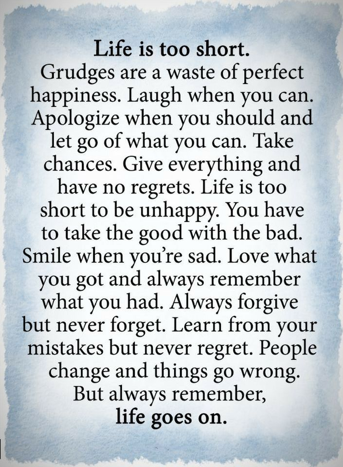 Quotes Life Is Too Short. Grudges Are A Waste Of Perfect Happiness ...