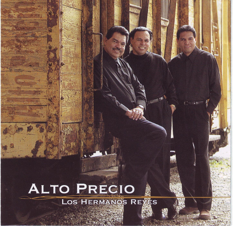 Los Hermanos Reyes-Alto Precio-