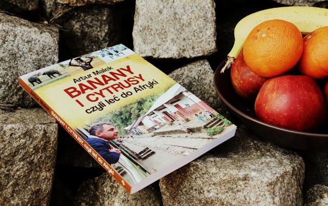 """""""Banany i cytrusy, czyli leć do Afryki"""" w mojej biblioteczce"""