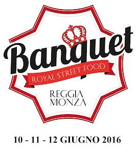 Royal Street Food Banquet dal 10 al 12 Giugno Monza 2016