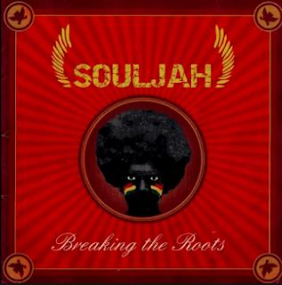 Download Lagu Mp3 Souljah Full Album Breaking The Roots (2005) Lengkap