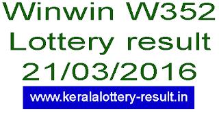 Kerala lottery result, Win win lottery result today, Kerala winwin W352 lottery result, Kerala win win lottery result 28/03/2016, Winwin W-352 lottery result today March 28, 2016, Kerala lottery result, Win Win Lottery result, Win-Win W-352 lottery result, Today's Winwin Lottery result today, 21-03-2016 Win win Lottery result, Winwin W-352 lottery result