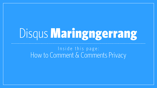 How to Comment & Comment Policy Maringngerrang