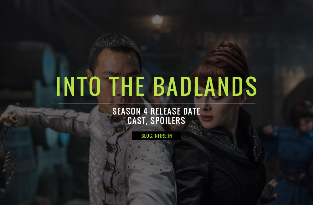 Into The Badlands Season 4 Release Date, Cast, Spoilers