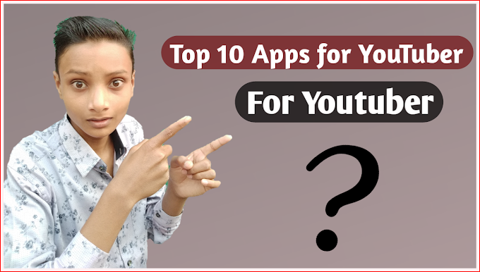 Top 10 Apps for Youtuber || Best 10 useful apps of 2019
