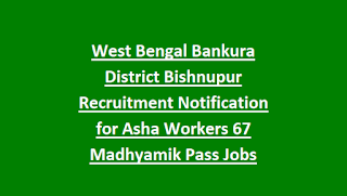 West Bengal Bankura District Bishnupur Recruitment Notification for Asha Workers 67 Madhyamik Pass Jobs