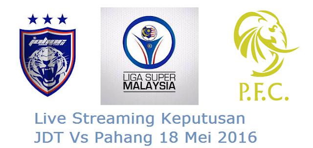 siaran langsung JDT Vs Pahang 18 Mei 2016