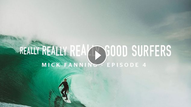 Really Really Really Good Surfers Ep 4 Mick Fanning Rip Curl
