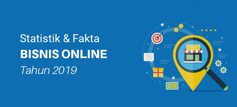 100+ Statistik dan Fakta Bisnis Online Tahun 2019