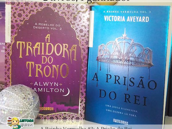 [resultado] Sorteio: A Prisão do Rei + A Traidora do Trono da Editora Seguinte (Grupo Companhia das Letras)