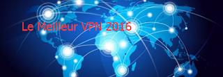 le meilleur VPN 2016