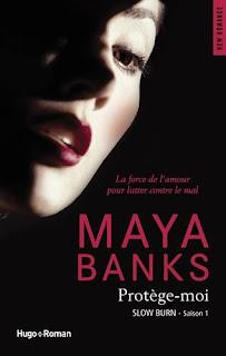 http://lesreinesdelanuit.blogspot.fr/2015/08/slow-burn-t1-protege-moi-de-maya-banks.html