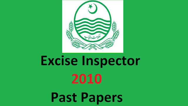 Excise Inspector 2019 | Past Papers | PPSC Past Papers