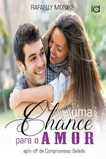 Uma chance para o amor - Rafaelly Monike