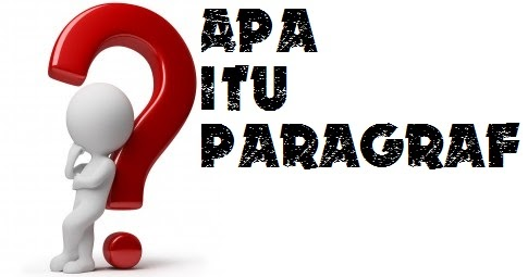 Paragraf Deduktif, Induktif, Campuran dan Naratif/ Deskriptif