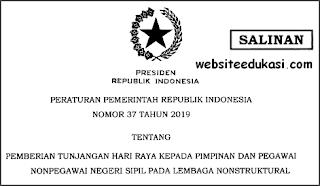 PP 37 Tahun 2019 tentang Pemberian THR kepada Pimpinan dan Pegawai Non PNS pada Lembaga Nonstruktural