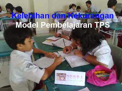 Kelebihan dan Kekurangan Model Pembelajaran Kooperatif Tipe TPS