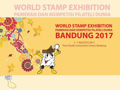 Kompetisi dan Pameran Filateli Internasional di Bandung 3 - 7 Agustus 2017
