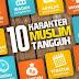 Berusaha Memenuhi 10 Karakter Asasi Muslim untuk menjadi Muslim yang Tangguh
