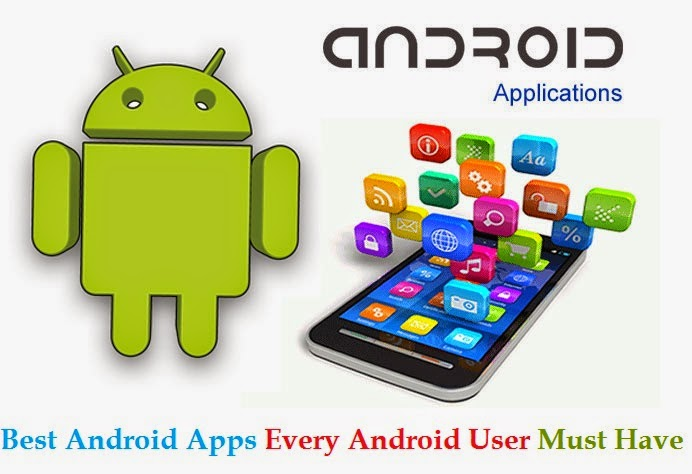 best android apps every android user must have