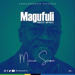 Download Audio | Maua Sama - Magufuli