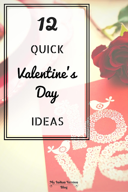 12 quick Valentines day ideas - easy to make - light on pocket